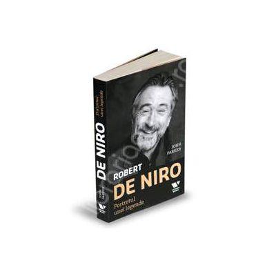 Robert De Niro - Portretul unei legende