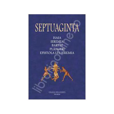 Septuaginta 6/I. Isaia - Ieremia-Baruh-Plingeri-Epistola lui Ieremia