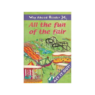 All the fun of the Fair Way. Ahead Reader 3C (Act it out!)