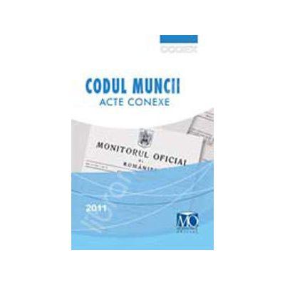 Codul Muncii. Acte conexe (Editia a XI-a)