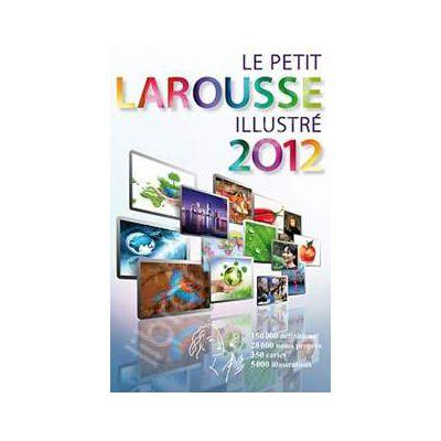 Le Petit Larousse illustre 2012. Hardcover