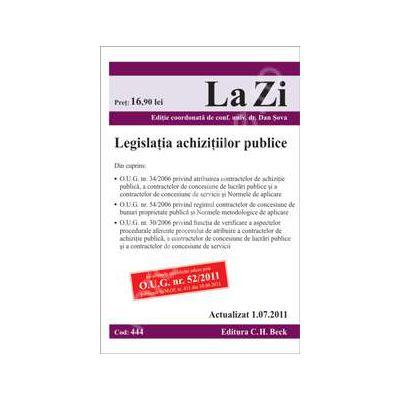 Legislatia achizitiilor publice. Actualizata la 01.07.2011. Editia a 6-a (Cod 444)