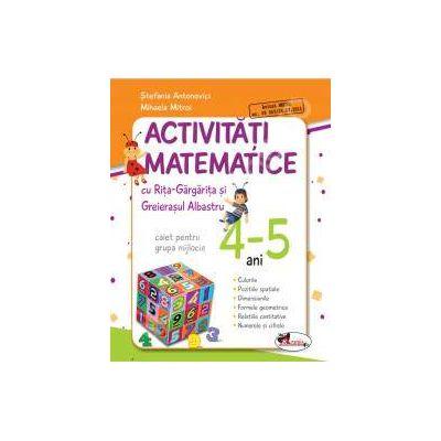Activitati matematice cu Rita Gargarita si Greierasul Albastru. Caiet pentru grupa mijlocie 4-5 ani