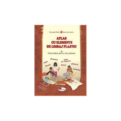 Atlas cu elemente de limbaj plastic. Indrumator pentru educatoare