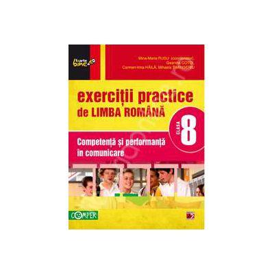 Exercitii practice de limba Romana clasa a VIII-a. Competenta si performanta in comunicare