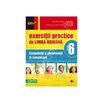 Exercitii practice de limba Romana clasa a VI-a. Competenta si performanta in comunicare