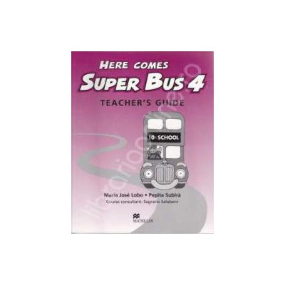Here Comes Super Bus level 4. Teacher's Guide