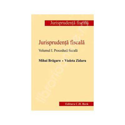 Jurisprudenta fiscala - Volumul I. Procedura fiscala