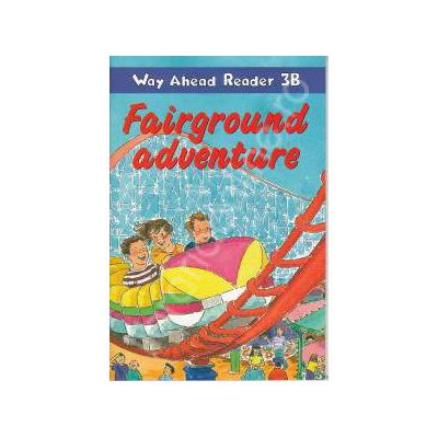 Fairground adventure. Way Ahead Reader 3B