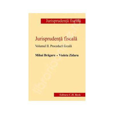 Jurisprudenta fiscala. Volumul II