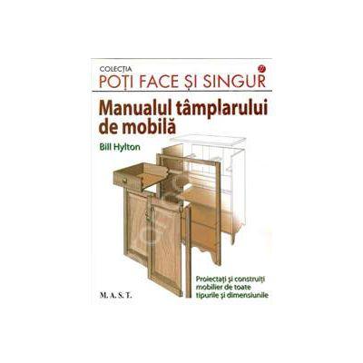 Poti face si singur - Manualul tamplarului de mobila