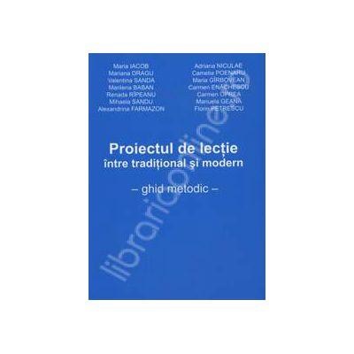 Proiectul de lectie intre traditional si modern