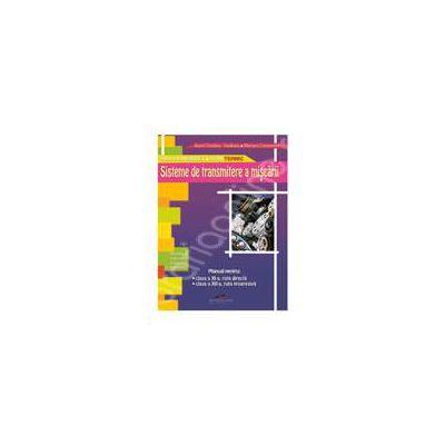 Sisteme de transmitere a miscarii. Manual pentru clasa a XI-a si a XII-a