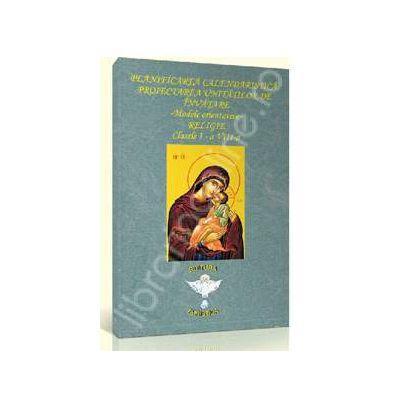 Planificarea calendaristica, proiectarea unitatilor de invatare. Modele orientative - Religie clasele I-a, VIII-a