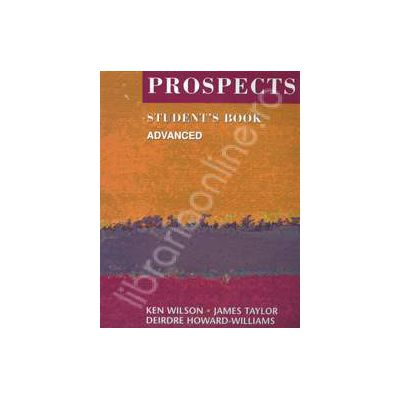 Prospects student's book advanced (Revised edition). Manual de limba engleza pentru clasa a XI-a
