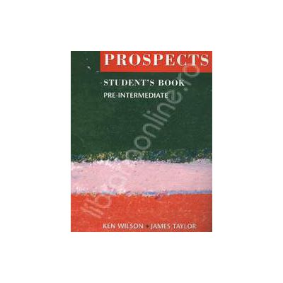 Prospects student's book pre-intermediate (Revised edition). Manual de limba engleza pentru clasa a X-a