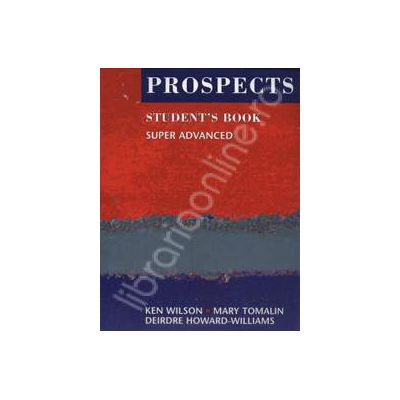 Prospects student's book super advanced (Revised edition). Manual de limba engleza pentru clasa a XII-a