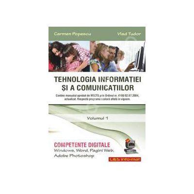 Tehnologia informatiei si a comunicatiilor. Volumul 1 (Competente digitale. Windows, Word, Pagini Web, Adobe Photoshop)