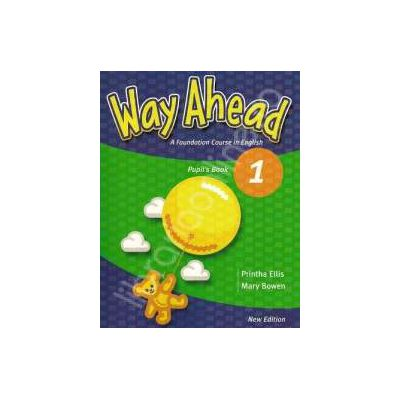 Way Ahead 1 Pupil's Book. Manual de limba engleza pentru clasa a III-a (Limba moderna 1)