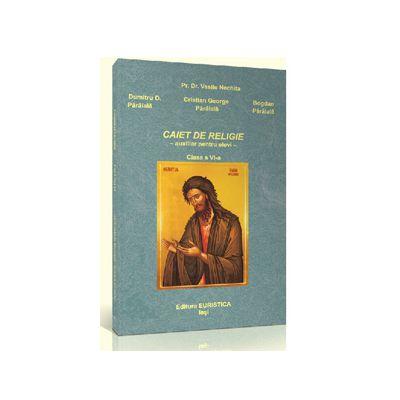 Caiet de religie pentru clasa a VI-a. Auxiliar pentru elevi