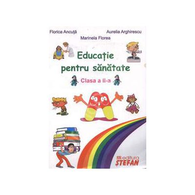 Educatie pentru sanatate clasa a II-a (Florica Ancuta)