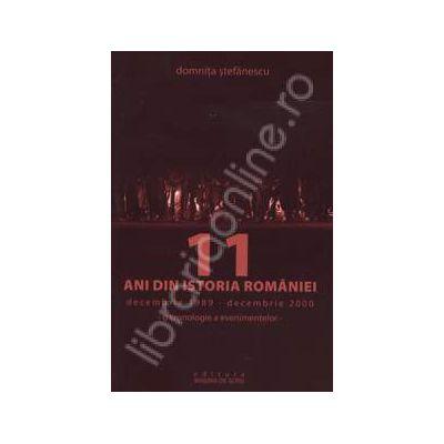 11 Ani din istoria Romaniei. Decembrie 1989 - Decembrie 2000. O cronologie a evenimentelor