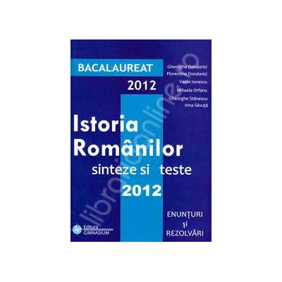 Bac Istoria Romanilor 2012. Bacalaureat 2012 Istoria Romanilor sinteze si teste (Enunturi si rezolvari)