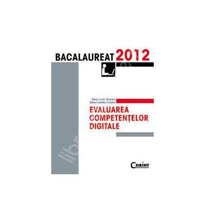 Bacalaureat 2012. Evaluarea competentelor digitale
