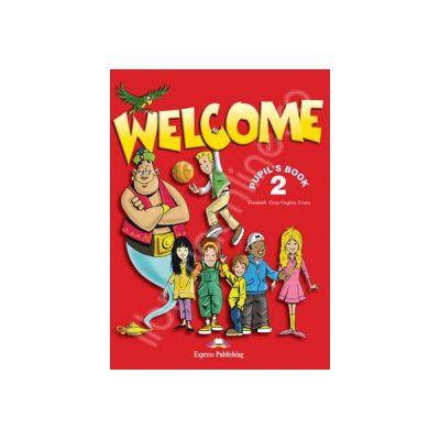 Welcome 2 (SB) pupils book. Manual pentru clasa a IV-a de limba engleza Welcome 2