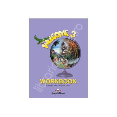 Welcome 3 (AB) workbook. Caiet pentru clasa a V-a de limba engleza Welcome 3