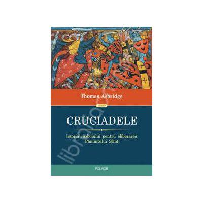 Cruciadele. Istoria razboiului pentru eliberarea Pamintului Sfint. (Editie Cartonata)