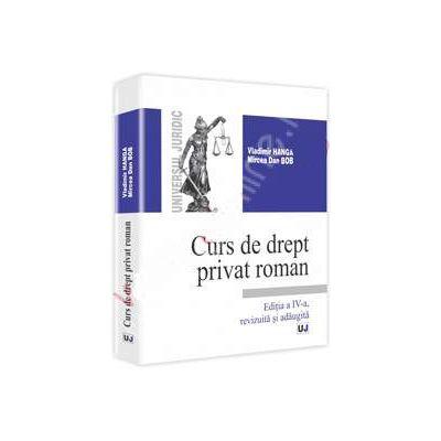 Curs de drept privat roman. Editia a IV-a