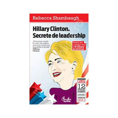 Hillary Clinton. Secrete de leadership