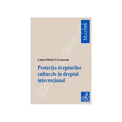 Protectia drepturilor culturale in dreptul international