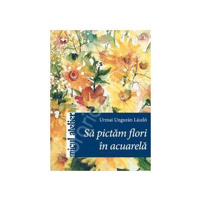Sa pictam flori in acuarela