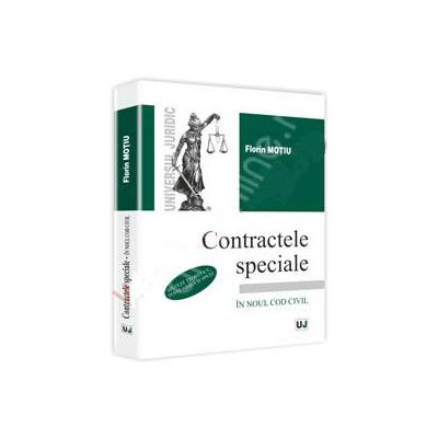 Contractele speciale - in noul cod civil. Sinteze teoretice, teste grila si spete