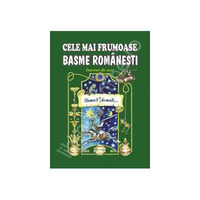Cele mai frumoase basme romanesti Volumul II. Basme de aur