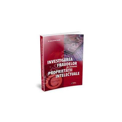 Investigarea fraudelor din domeniul proprietatii intelectuale