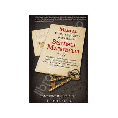 Manual de punere in practica a principiilor din Sistemul Maestrului