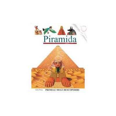 Primele mele descoperiri. Piramida