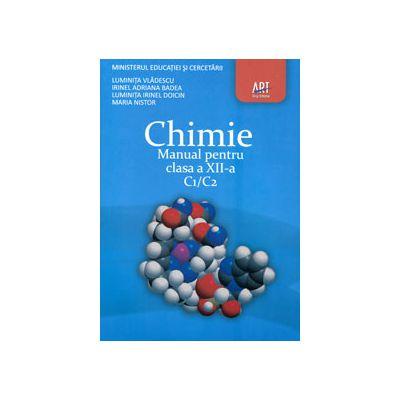 Chimie C1/C2 manual pentru clasa a XII-a (Luminita Vladescu)