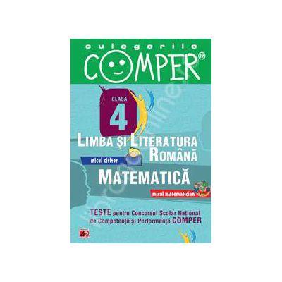 Limba si literatura romana, Matematica - Clasa IV (Teste pentru Concursul Scolar National de Competenta si Performanta COMPER)