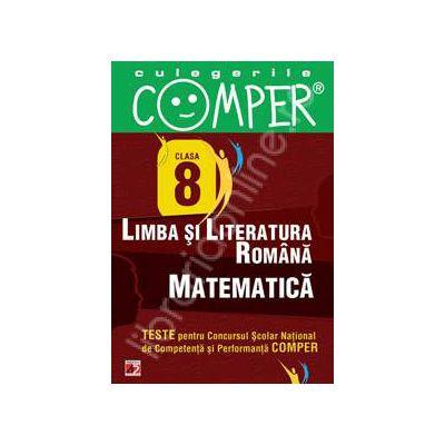 Limba si literatura romana - Clasa VIII (Teste pentru Concursul Scolar National de Competenta si Performanta COMPER)