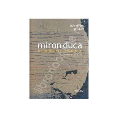 MIRON DUCA. Ritmuri ale timpului