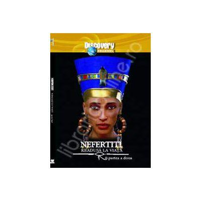 EGIPTUL ANTIC NR. 18 - Nefertiti readusa la viata (Partea a doua)