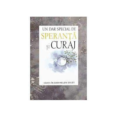 Un dar special de SPERANTA si CURAJ