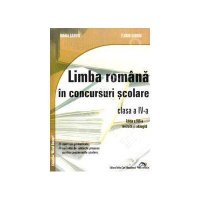 Limba romana in concursuri scolare clasa a IV-a (Editia a VIII-a, revizuita si adaugita)