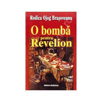 O bomba pentru revelion (Rodica Ojog Brasoveanu)