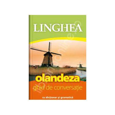 Olandeza. Ghid de conversatie Roman-Olandez, cu dictionar si gramatica