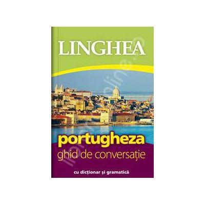 Portugheza. Ghid de conversatie Roman-Portughez, cu dictionar si gramatica